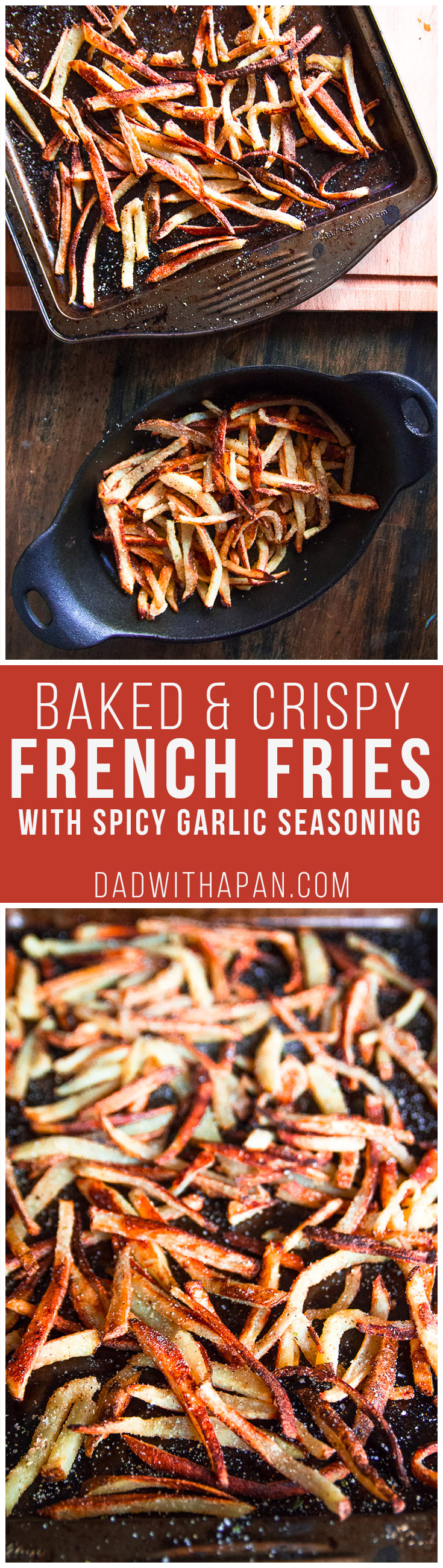 Crispy Oven-Baked Fries With Spicy Garlic Seasoning - Dad ...